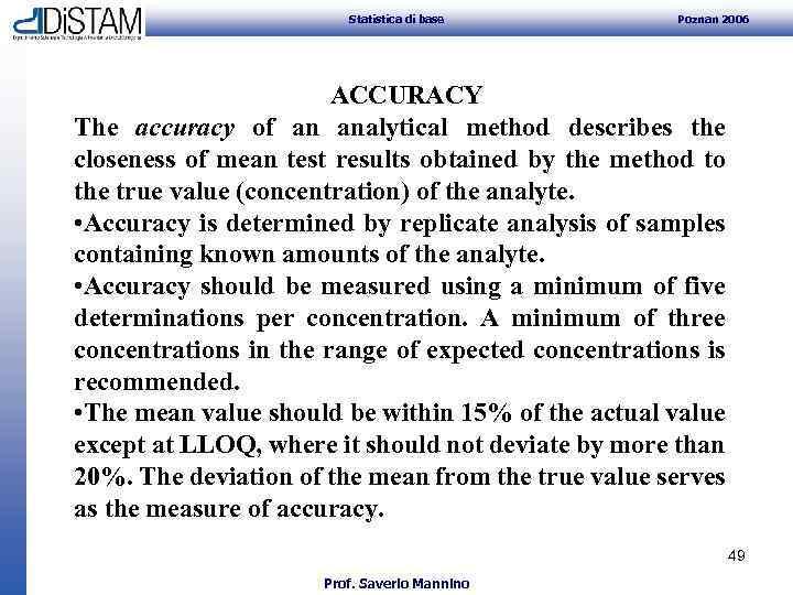 Statistica di base Poznan 2006 ACCURACY The accuracy of an analytical method describes