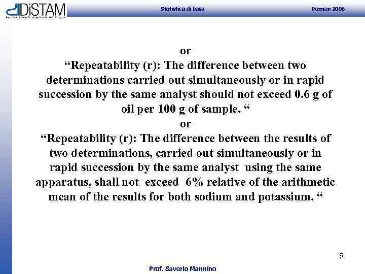 """Statistica di base Poznan 2006 or """"Repeatability (r): The difference between two determinations"""