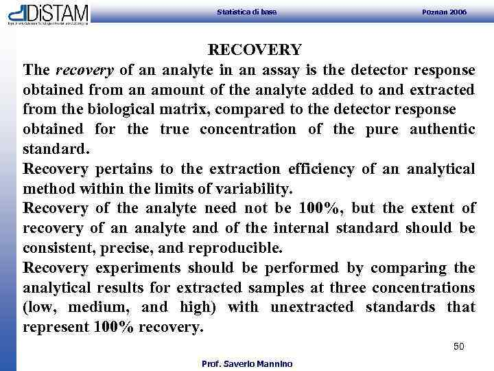 Statistica di base Poznan 2006 RECOVERY The recovery of an analyte in an