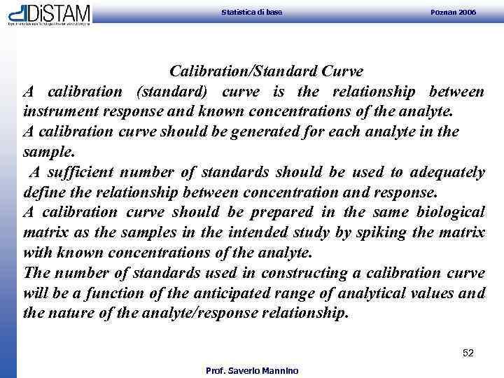 Statistica di base Poznan 2006 Calibration/Standard Curve A calibration (standard) curve is the