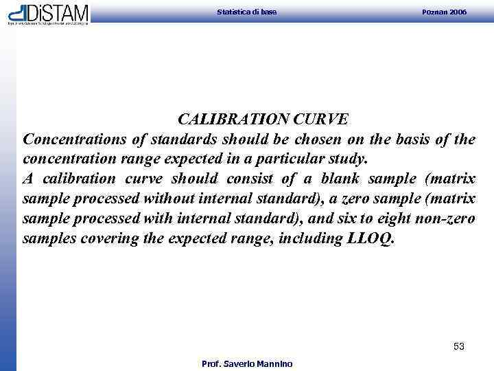 Statistica di base Poznan 2006 CALIBRATION CURVE Concentrations of standards should be chosen