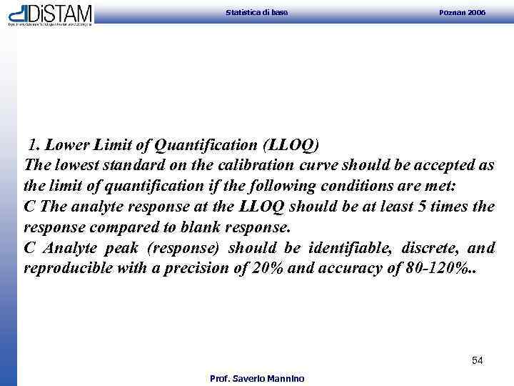 Statistica di base Poznan 2006 1. Lower Limit of Quantification (LLOQ) The lowest