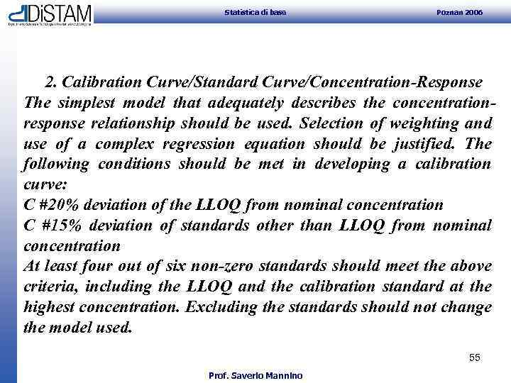 Statistica di base Poznan 2006 2. Calibration Curve/Standard Curve/Concentration-Response The simplest model that
