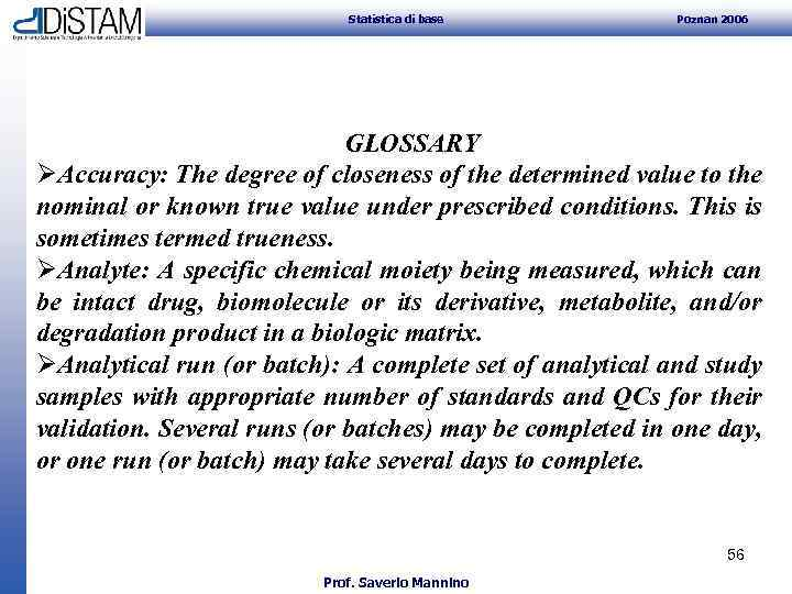 Statistica di base Poznan 2006 GLOSSARY ØAccuracy: The degree of closeness of the
