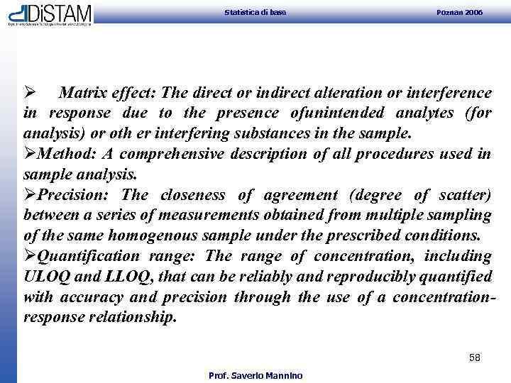 Statistica di base Poznan 2006 Ø Matrix effect: The direct or indirect alteration