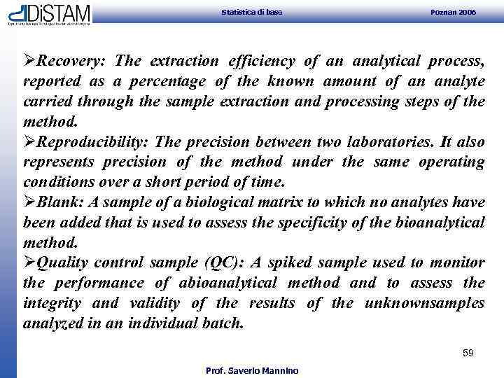 Statistica di base Poznan 2006 ØRecovery: The extraction efficiency of an analytical process,