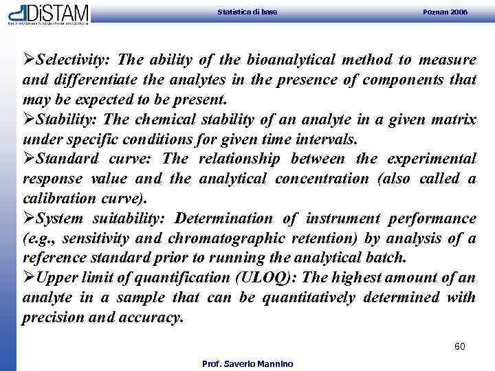 Statistica di base Poznan 2006 ØSelectivity: The ability of the bioanalytical method to