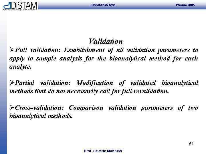 Statistica di base Poznan 2006 Validation ØFull validation: Establishment of all validation parameters