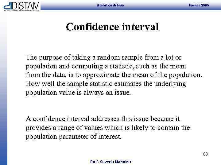 Statistica di base Poznan 2006 Confidence interval The purpose of taking a random