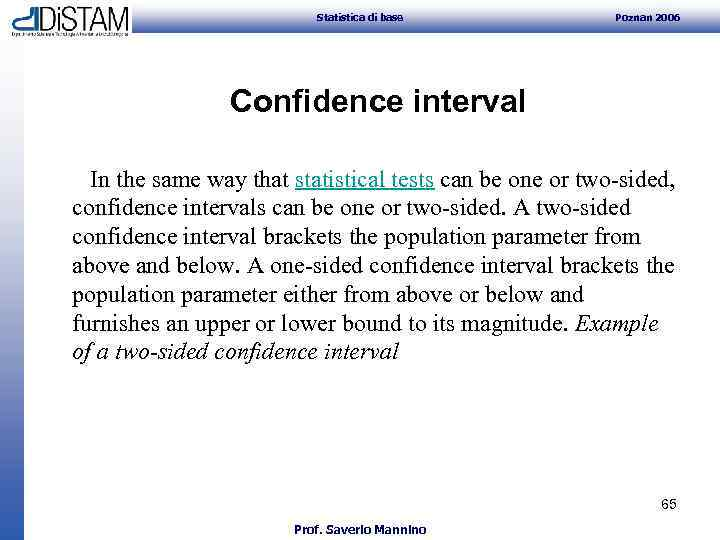 Statistica di base Poznan 2006 Confidence interval In the same way that statistical