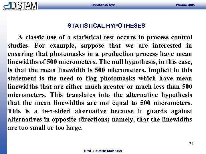 Statistica di base Poznan 2006 STATISTICAL HYPOTHESES A classic use of a statistical
