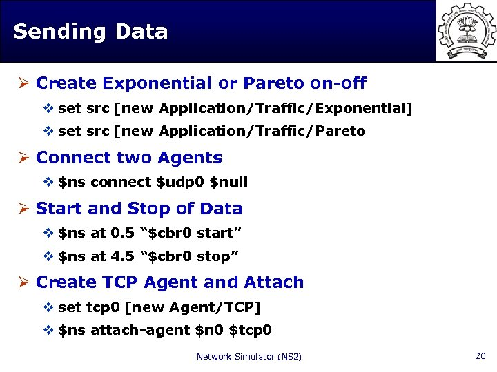 Sending Data Ø Create Exponential or Pareto on-off v set src [new Application/Traffic/Exponential] v