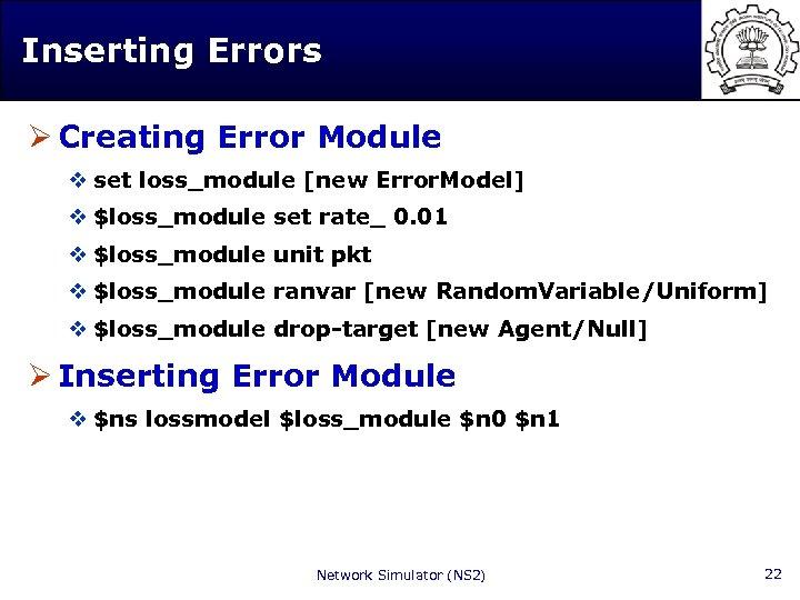 Inserting Errors Ø Creating Error Module v set loss_module [new Error. Model] v $loss_module