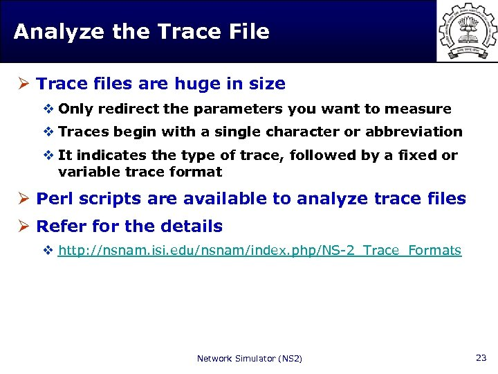 Analyze the Trace File Ø Trace files are huge in size v Only redirect