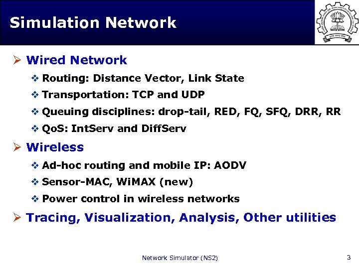 Simulation Network Ø Wired Network v Routing: Distance Vector, Link State v Transportation: TCP