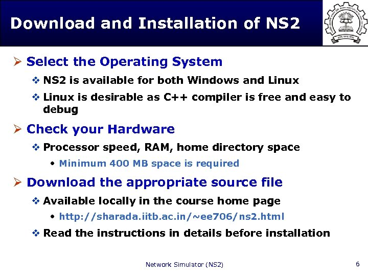 Download and Installation of NS 2 Ø Select the Operating System v NS 2
