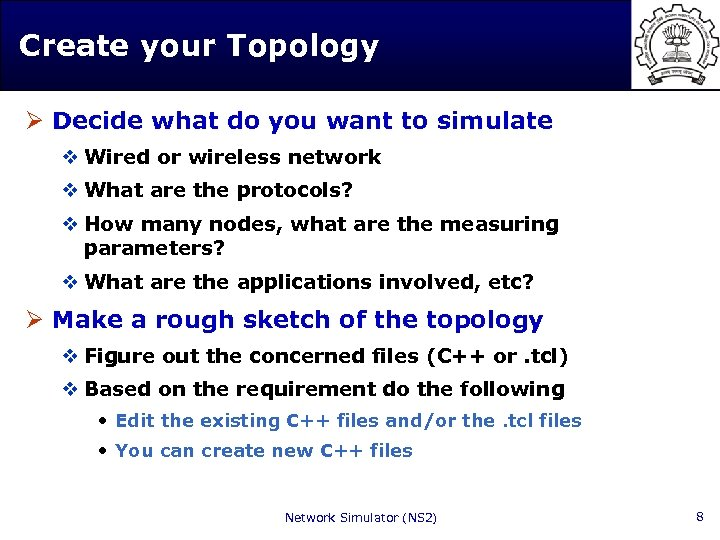 Create your Topology Ø Decide what do you want to simulate v Wired or