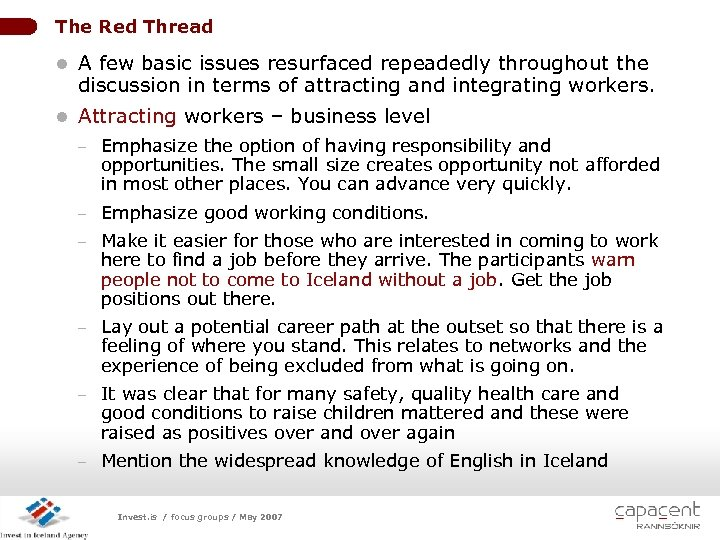 The Red Thread l A few basic issues resurfaced repeadedly throughout the discussion in