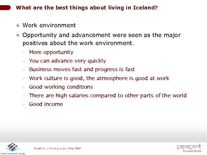 What are the best things about living in Iceland? l Work environment l Opportunity