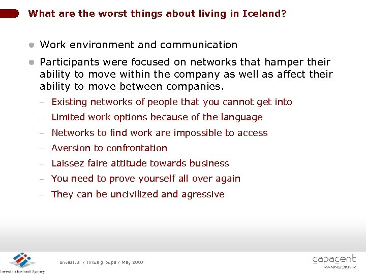 What are the worst things about living in Iceland? l Work environment and communication