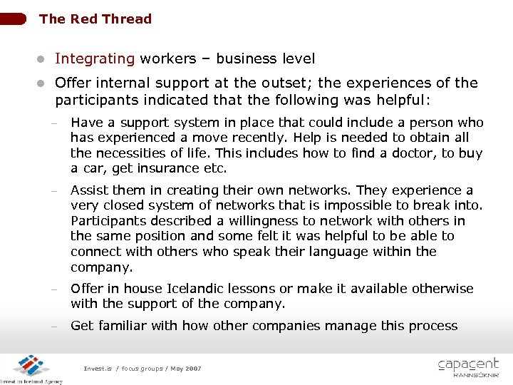 The Red Thread l Integrating workers – business level l Offer internal support at