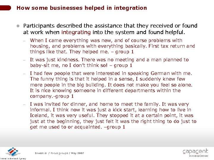 How some businesses helped in integration l Participants described the assistance that they received