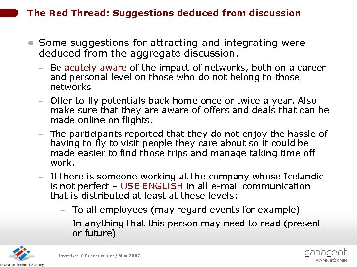 The Red Thread: Suggestions deduced from discussion l Some suggestions for attracting and integrating
