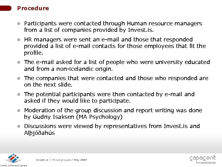 Procedure l Participants were contacted through Human resource managers from a list of companies
