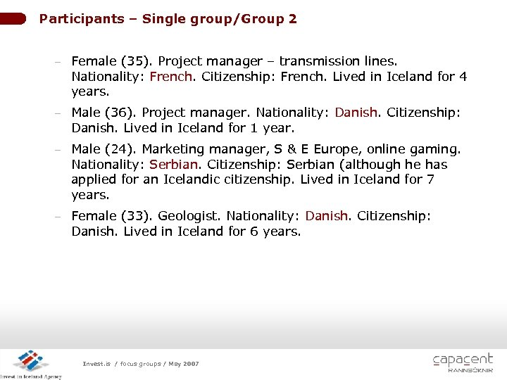 Participants – Single group/Group 2 - Female (35). Project manager – transmission lines. Nationality: