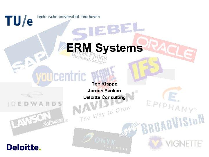 ERM Systems Ton Klappe Jeroen Panken Deloitte Consulting