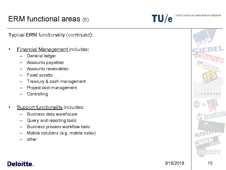 ERM functional areas (5) Typical ERM functionality (continued): • Financial Management includes: – –