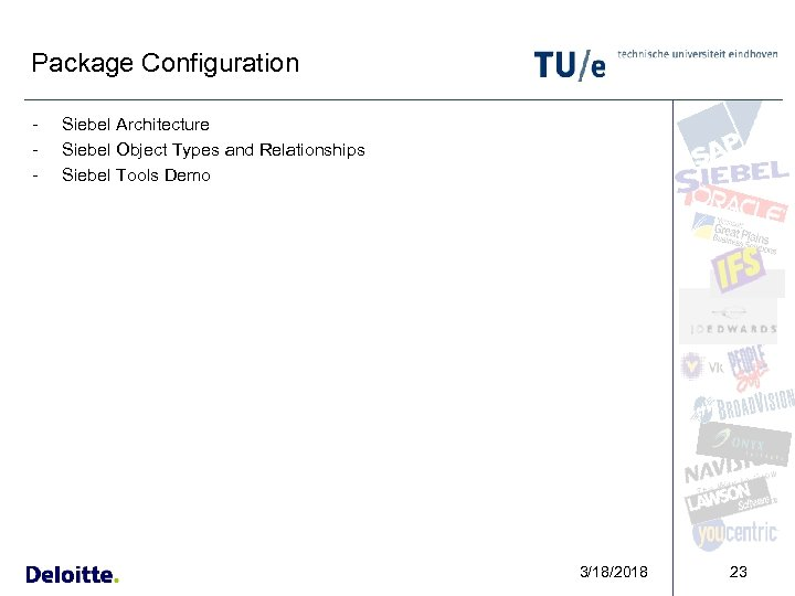 Package Configuration - Siebel Architecture Siebel Object Types and Relationships Siebel Tools Demo 3/18/2018