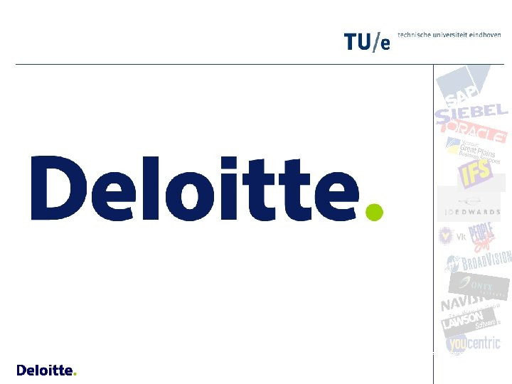 www. deloitte. nl Copyright © 2007 by Deloitte Touche Tohmatsu. All rights reserved. With