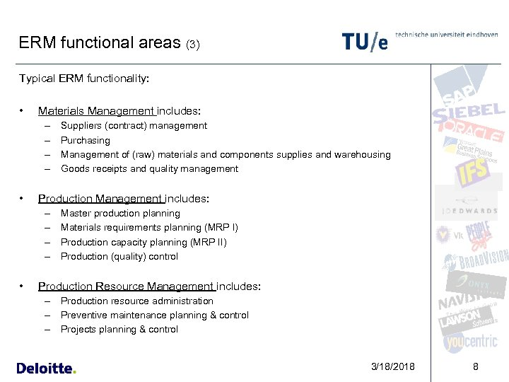 ERM functional areas (3) Typical ERM functionality: • Materials Management includes: – – •