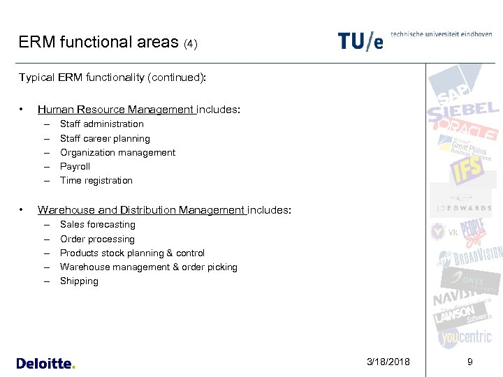 ERM functional areas (4) Typical ERM functionality (continued): • Human Resource Management includes: –