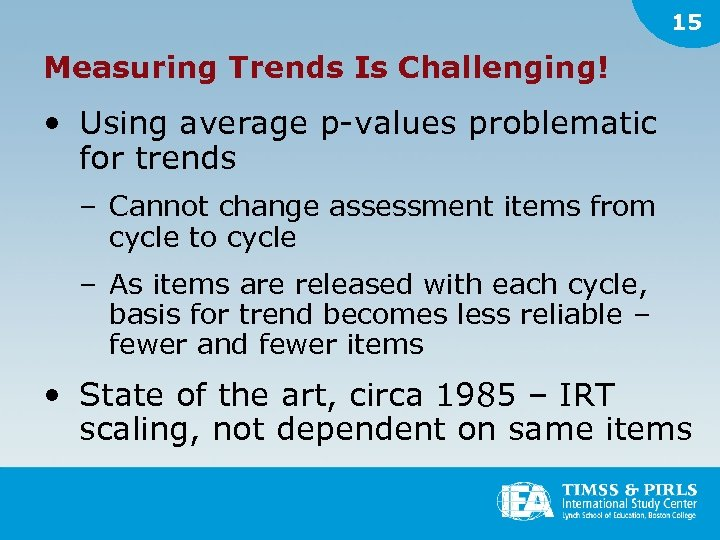 15 Measuring Trends Is Challenging! • Using average p-values problematic for trends – Cannot