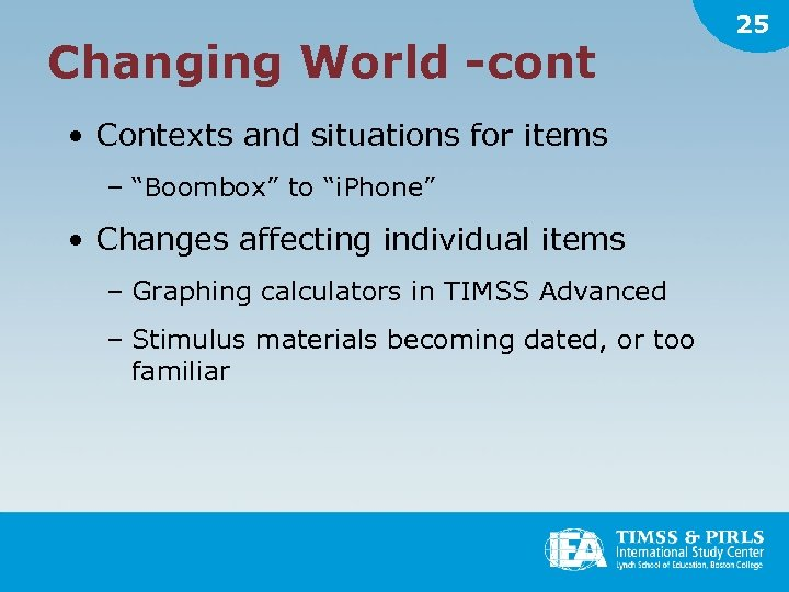 "Changing World -cont • Contexts and situations for items – ""Boombox"" to ""i. Phone"""