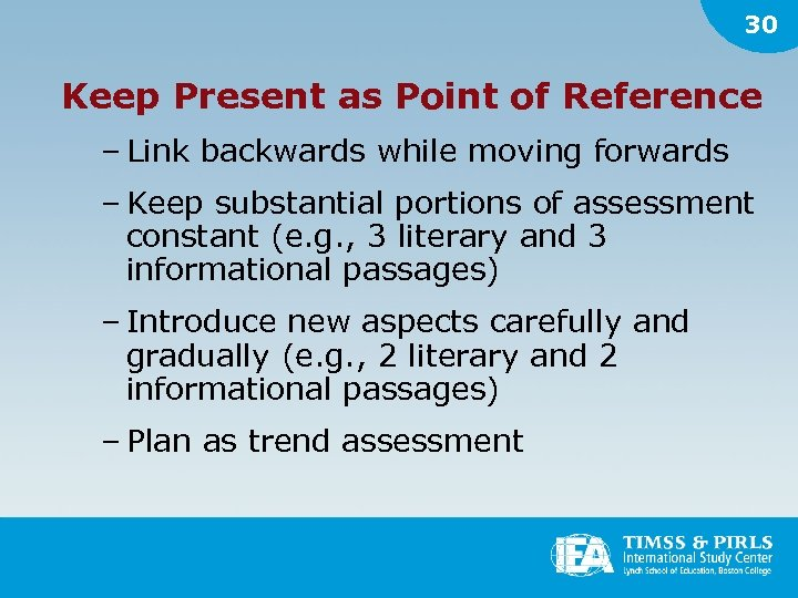 30 Keep Present as Point of Reference – Link backwards while moving forwards –