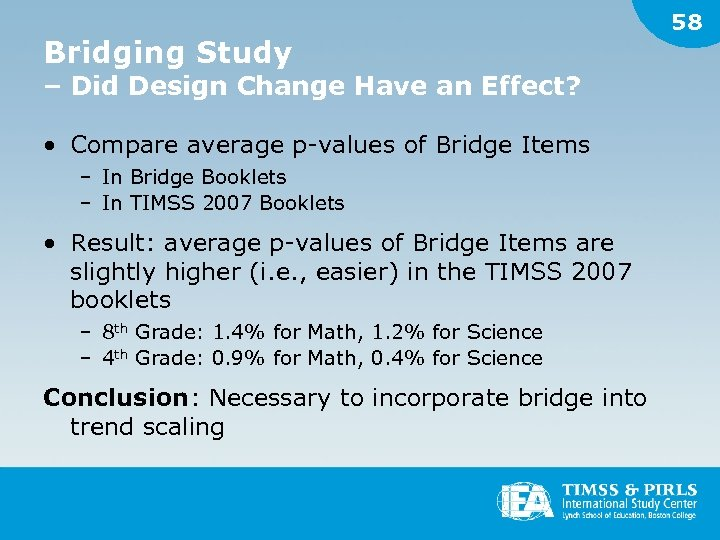 Bridging Study – Did Design Change Have an Effect? • Compare average p-values of
