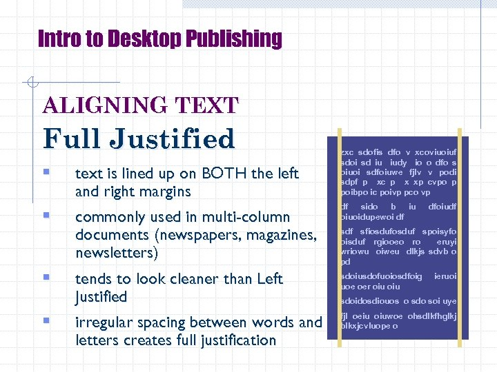 Intro to Desktop Publishing ALIGNING TEXT Full Justified § § text is lined up