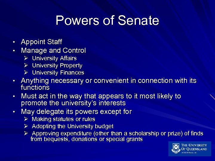 Powers of Senate • Appoint Staff • Manage and Control Ø University Affairs Ø