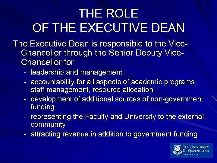 THE ROLE OF THE EXECUTIVE DEAN The Executive Dean is responsible to the Vice.