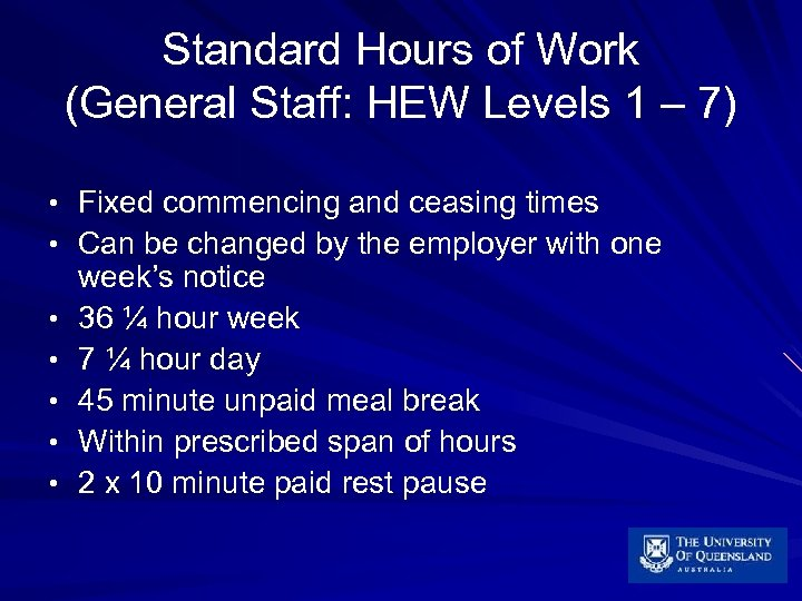 Standard Hours of Work (General Staff: HEW Levels 1 – 7) • Fixed commencing