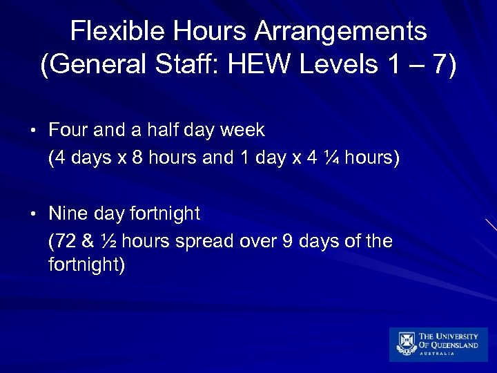 Flexible Hours Arrangements (General Staff: HEW Levels 1 – 7) • Four and a