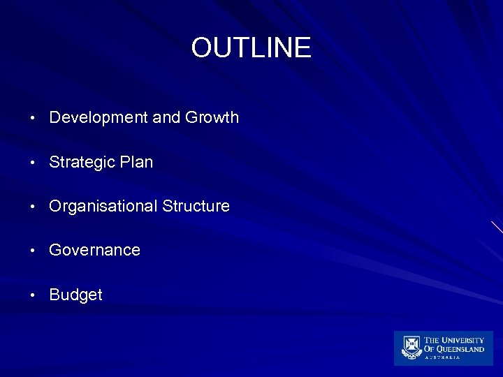 OUTLINE • Development and Growth • Strategic Plan • Organisational Structure • Governance •
