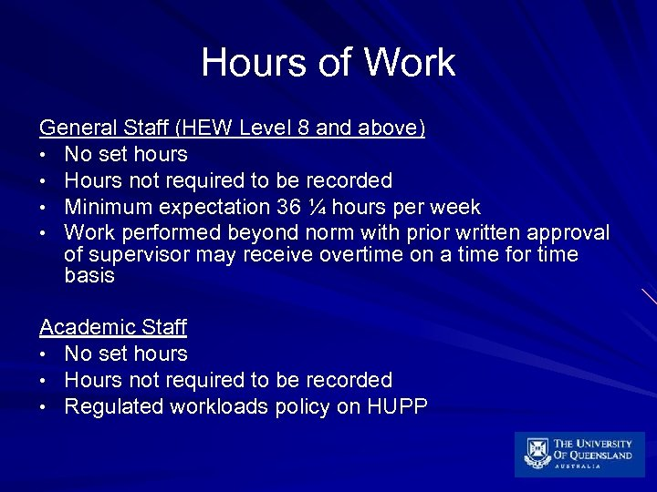 Hours of Work General Staff (HEW Level 8 and above) • No set hours