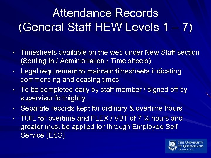 Attendance Records (General Staff HEW Levels 1 – 7) • Timesheets available on the