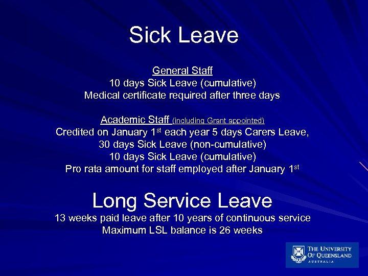 Sick Leave General Staff 10 days Sick Leave (cumulative) Medical certificate required after three