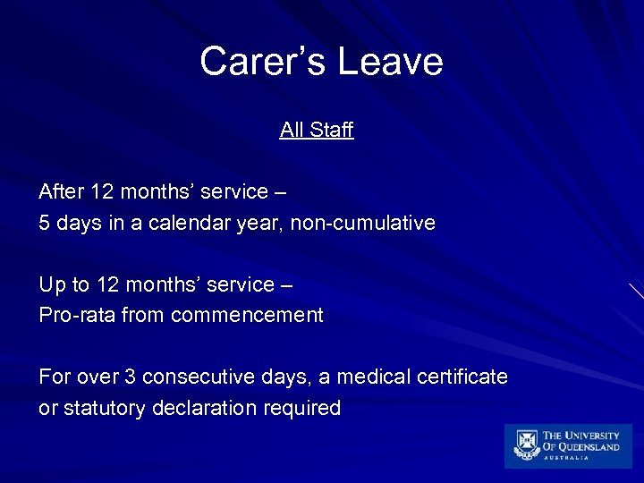 Carer's Leave All Staff After 12 months' service – 5 days in a calendar