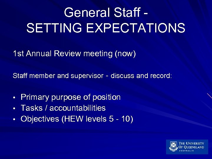 General Staff SETTING EXPECTATIONS 1 st Annual Review meeting (now) Staff member and supervisor